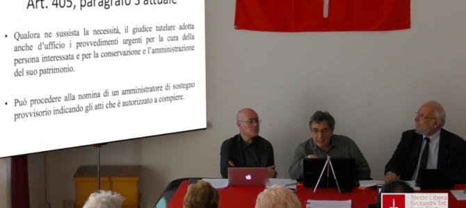 Presentate a Trieste le modifiche della legge disastrosa sulle amministrazioni di sostegno